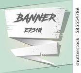 dirty banner template design.    Shutterstock .eps vector #585554786