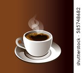 realistic cup of coffee. good... | Shutterstock .eps vector #585748682