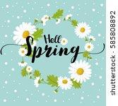 hello spring daisy flower | Shutterstock .eps vector #585808892
