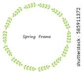 spring frame made up of green... | Shutterstock .eps vector #585911372