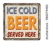 ice cold beer vintage rusty... | Shutterstock .eps vector #586074482