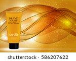 sun care cream bottle  tube... | Shutterstock .eps vector #586207622