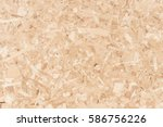 wood texture. osb wood board... | Shutterstock . vector #586756226