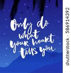 only do what your heart tells... | Shutterstock .eps vector #586914392