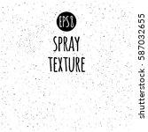 spray  splash texture vector... | Shutterstock .eps vector #587032655