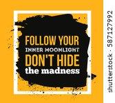 Follow Your Inner Moonlight....