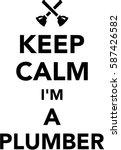 keep calm i am a plumber | Shutterstock .eps vector #587426582