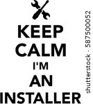 keep calm i am an installer | Shutterstock .eps vector #587500052