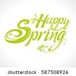 happy spring. vector lettering...   Shutterstock .eps vector #587508926
