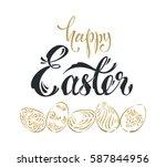 happy easter  calligraphy... | Shutterstock .eps vector #587844956