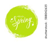 handwritten phrase hello spring ... | Shutterstock .eps vector #588042635
