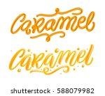 """""""caramel"""" hand drawn lettering...   Shutterstock .eps vector #588079982"""