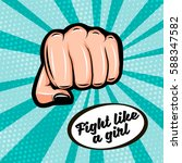 fight like a girl. feminism... | Shutterstock .eps vector #588347582