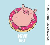 cute poster with pig. love sea | Shutterstock .eps vector #588467012