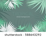 tropical leafs composition... | Shutterstock .eps vector #588643292