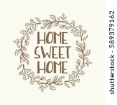 home sweet home with lettering... | Shutterstock .eps vector #589379162
