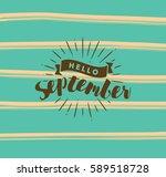 hello september. inspirational... | Shutterstock .eps vector #589518728