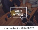 work with us concept | Shutterstock . vector #589630676