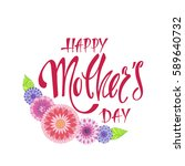 happy mother's day greeting... | Shutterstock .eps vector #589640732