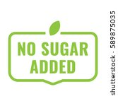 no sugar added badge  logo ... | Shutterstock .eps vector #589875035