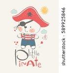 bear pirate.hand drawn vector...   Shutterstock .eps vector #589925846