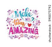 make today amazing hand... | Shutterstock .eps vector #590075792
