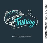 fishing logo. hand drawn... | Shutterstock .eps vector #590472782