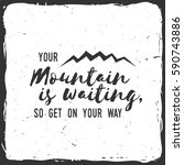 your mountain is waiting  so... | Shutterstock . vector #590743886