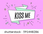 ribbon banner with text kiss me ... | Shutterstock .eps vector #591448286