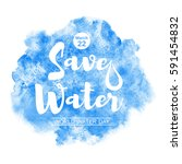 world water day watercolor... | Shutterstock .eps vector #591454832