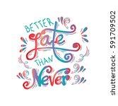 better late than never hand... | Shutterstock .eps vector #591709502