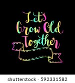let's grow old together. hand... | Shutterstock .eps vector #592331582