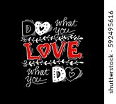 do what you love  love what you ... | Shutterstock .eps vector #592495616