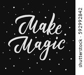 make magic. inspirational... | Shutterstock .eps vector #592992842