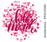 phrase hello march. brush pen... | Shutterstock .eps vector #593219282