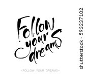 follow your dreams.  handdrawn... | Shutterstock .eps vector #593237102
