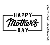 happy mothers day. lettering... | Shutterstock .eps vector #593496965