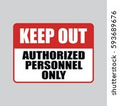 keep out authorized personnel... | Shutterstock .eps vector #593689676