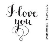black vector lettering i love... | Shutterstock .eps vector #593936672