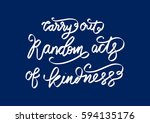 carry out random acts of... | Shutterstock .eps vector #594135176