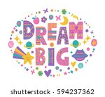 word art dream big with bright... | Shutterstock .eps vector #594237362