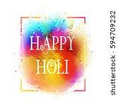 happy holi holiday. festival of ... | Shutterstock .eps vector #594709232