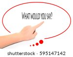 what would you say     hand... | Shutterstock . vector #595147142