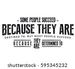some people succeed because... | Shutterstock .eps vector #595345232