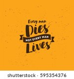 every man dies  not every man... | Shutterstock .eps vector #595354376
