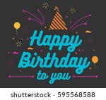 happy birthday typographic... | Shutterstock .eps vector #595568588