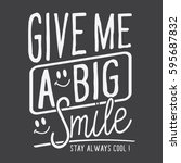 smile typography  message give... | Shutterstock .eps vector #595687832