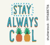 stay always cool typography... | Shutterstock .eps vector #595688756