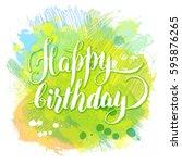 happy birthday   watercolor... | Shutterstock .eps vector #595876265
