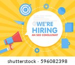 we hiring a seo consultant... | Shutterstock .eps vector #596082398